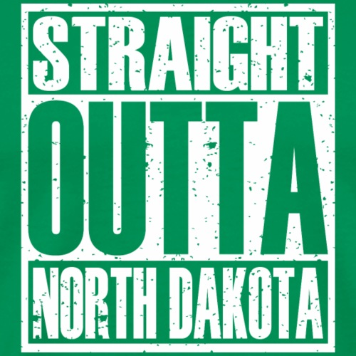 Straight Outta North Dakota - Men's Premium T-Shirt