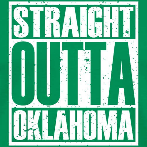 Straight Outta Oklahoma - Men's Premium T-Shirt