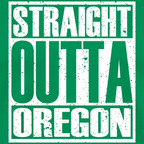 Straight Outta Oregon - Men's Premium T-Shirt