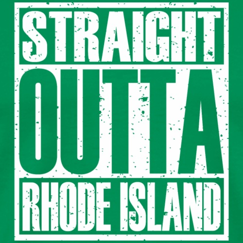 Straight Outta Rhode Island - Men's Premium T-Shirt