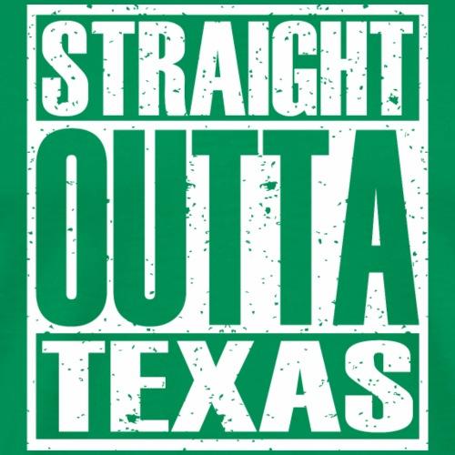 Straight Outta Texas - Men's Premium T-Shirt