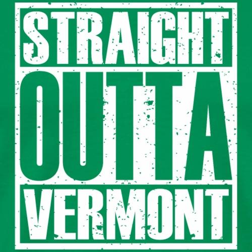 Straight Outta Vermont - Men's Premium T-Shirt