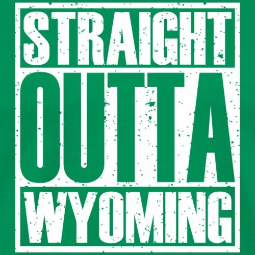 Straight Outta Wyoming - Men's Premium T-Shirt