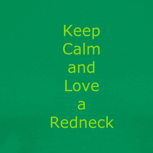 Keep_Calm_and_Love_a_Redneck - Men's Premium T-Shirt