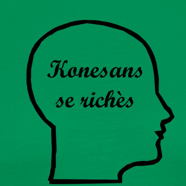 Konesans se richès - Knowledge is power