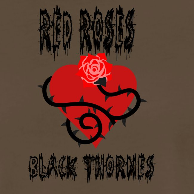 Your'e a Red Rose but a Black Thorn shirt