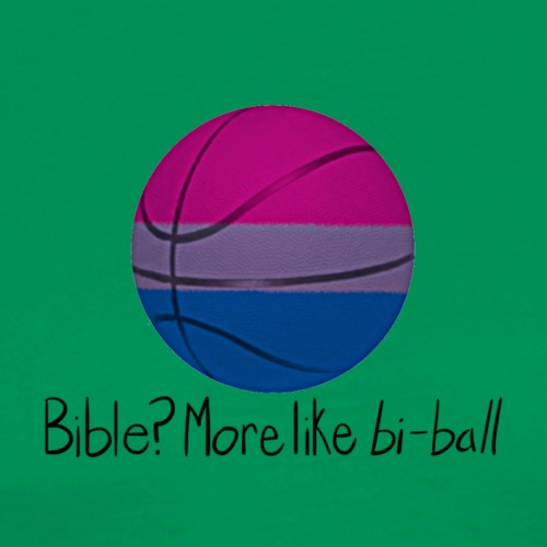 Bible? More Like BI-BALL! (Sexuality Pun) - Men's Premium T-Shirt