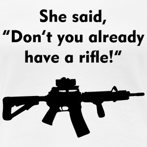 she said rifle - Women's Premium T-Shirt