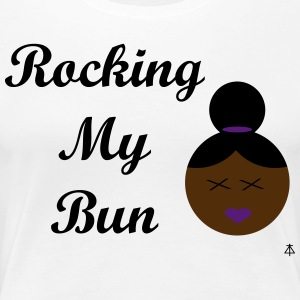 Rocking My Bun - Women's Premium T-Shirt