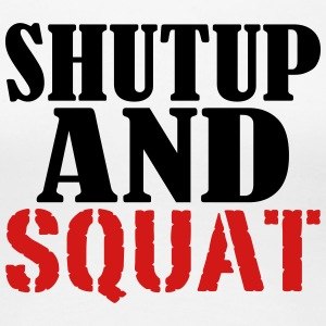 Shut up and Squat - Women's Premium T-Shirt