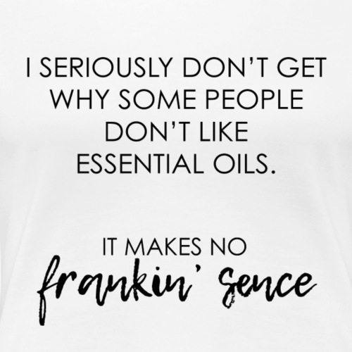 it makes no FRANKIN' SENCE - Women's Premium T-Shirt