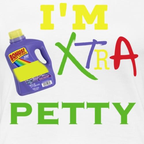 Petty Life - Women's Premium T-Shirt
