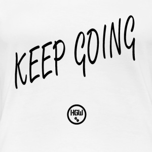 KEEP GOING - Motivation - Women's Premium T-Shirt