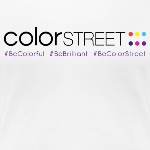 Color Street Long Color #BeColorStreet - Women's Premium T-Shirt