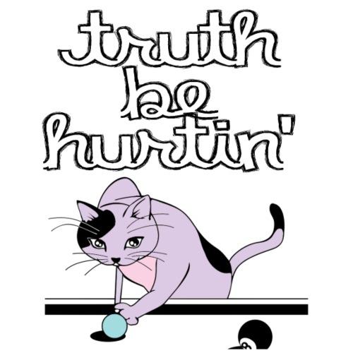 Truth Be Hurtin - Women's Premium T-Shirt