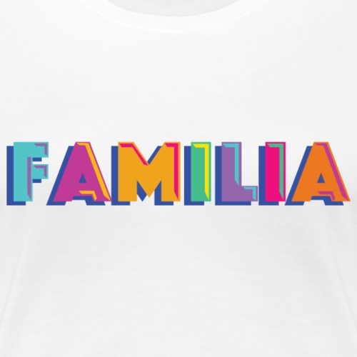 Familia - Women's Premium T-Shirt
