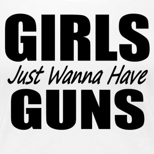 Girls Just Wanna Have Guns white GymTeez - Women's Premium T-Shirt