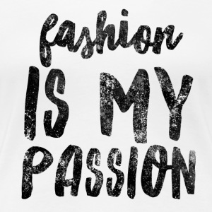 Fashion Passion - Women's Premium T-Shirt