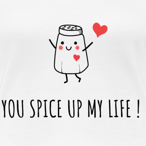You spice me up ❤ - Women's Premium T-Shirt
