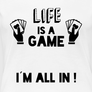 LIFE IS A GAME IAM ALL IN black - Women's Premium T-Shirt