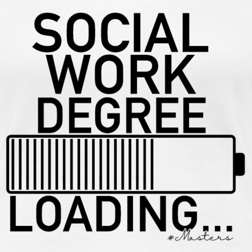 Social Work Degree Loading_Masters - Women's Premium T-Shirt