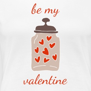 Be My Valentine - Women's Premium T-Shirt
