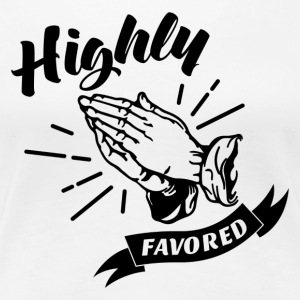 Highly Favored - Alt. Design (Black Letters) - Women's Premium T-Shirt