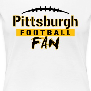 Pittsburgh Football Fan - Women's Premium T-Shirt