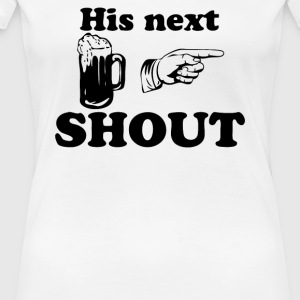 Who s Shout - Women's Premium T-Shirt