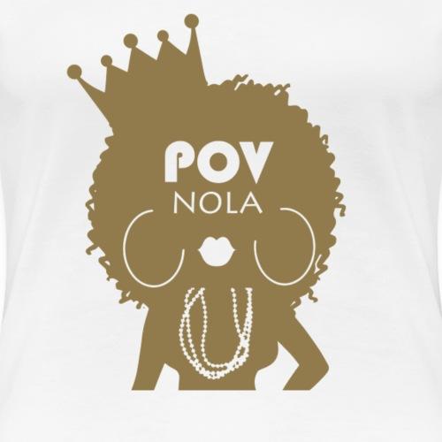 POV Nola New Gold - Women's Premium T-Shirt
