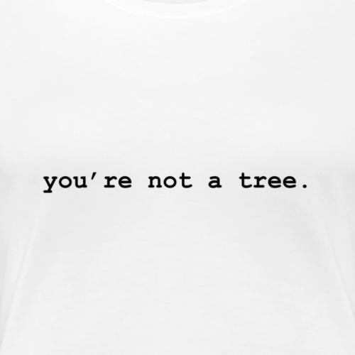 notatree - Women's Premium T-Shirt