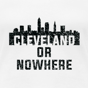COOL VINTAGE CLEVELAND OR NOWHERE - Women's Premium T-Shirt