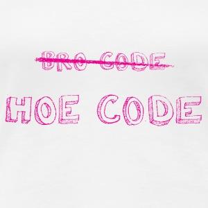 BRO CODE HOE CODE in pink - Women's Premium T-Shirt