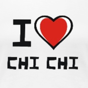 i love chi chi - Women's Premium T-Shirt