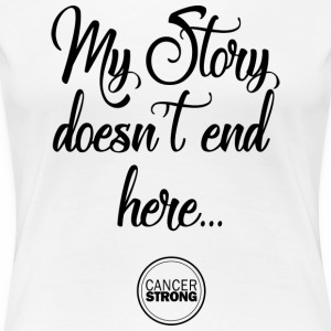 My Story doesn't end here... - Women's Premium T-Shirt