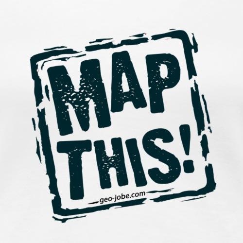 MapThis! Black Stamp Logo - Women's Premium T-Shirt