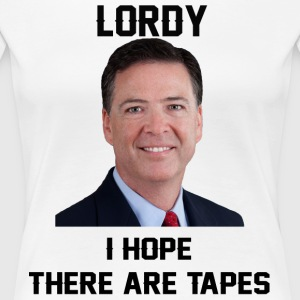 Lordy I hope there are tapes - Women's Premium T-Shirt