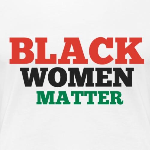 Black Women Matter - Women's Premium T-Shirt