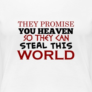 TheyStealThisWorld - Women's Premium T-Shirt