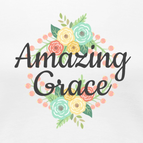 Amazing Grace - Women's Premium T-Shirt