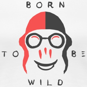 Born to be Wild - Women's Premium T-Shirt