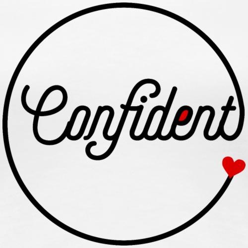 @Confident - Women's Premium T-Shirt