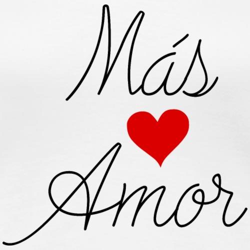 Mas Amor - Women's Premium T-Shirt