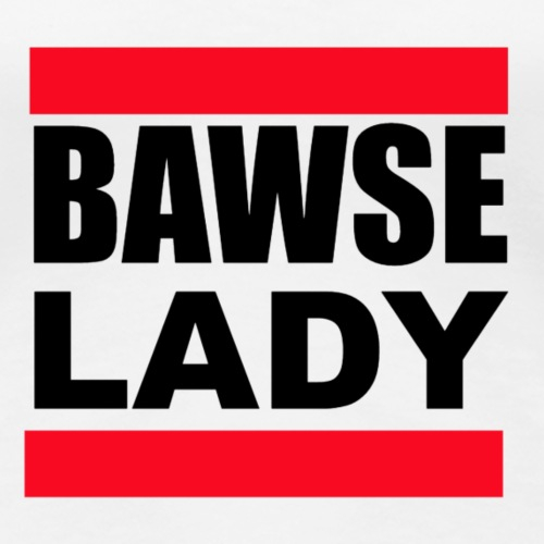 Bawse Lady - Women's Premium T-Shirt