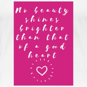 No Beauty Shines Brighter - Women's Premium T-Shirt