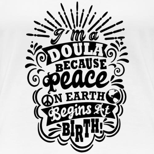 Peace on earth - birth - Women's Premium T-Shirt