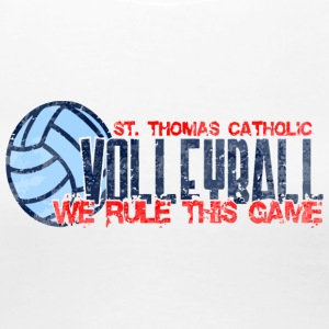 ST Thomas Catholic Volleyball We Rule This Game - Women's Premium T-Shirt