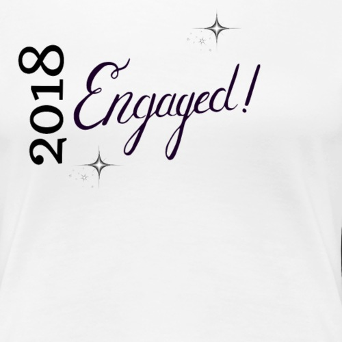 engaged 2018 - Women's Premium T-Shirt