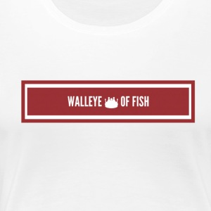 Walleye King of Fish - Women's Premium T-Shirt