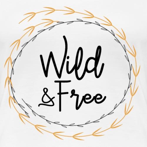 Wild & Free - Women's Premium T-Shirt